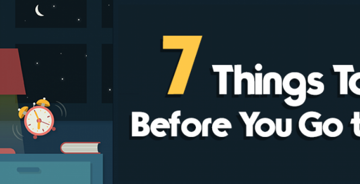 7 Things To Do Before You Go To Bed